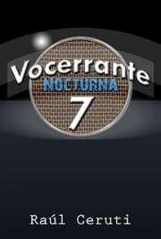 Vocerrante 7 – Nocturna